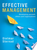 """Effective Management: Developing Yourself, Others and Organizations"" by Dietmar Sternad"