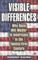 Visible Differences: Why Race Will Matter to Americans in ...