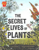 The Secret Lives of Plants!
