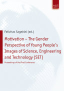 Motivation – The Gender Perspective of Young People's Images of Science, Engineering and Technology (SET)