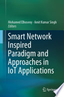 Smart Network Inspired Paradigm and Approaches in IoT Applications