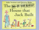 The do it yourself house that Jack built
