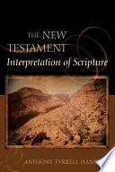 The New Testament Interpretation of Scripture