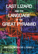 Last Lizard and the Language of the Great Pyramid
