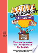 Active Assessment in English  : Thinking Learning and Assessment In English