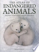 The Atlas of Endangered Animals Book