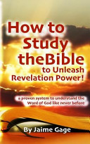 How to Study the Bible to Unleash Revelation Power!