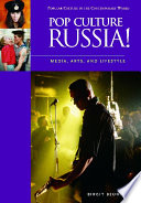 """""""Pop Culture Russia!: Media, Arts, and Lifestyle"""" by Birgit Beumers, ABC-Clio Information Services"""