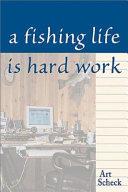 A Fishing Life Is Hard Work