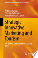 """Strategic Innovative Marketing and Tourism: 7th ICSIMAT, Athenian Riviera, Greece, 2018"" by Androniki Kavoura, Efstathios Kefallonitis, Apostolos Giovanis"