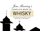Jim Murray's Complete Book of Whiskey