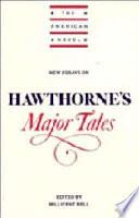 New Essays On Hawthorne S Major Tales