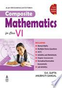 """Composite Mathematics Book-6"" by S. K. Gupta & Anubhuti Gangal"