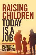 Raising Children Today Is a Job