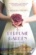 The Perfume Garden  : A Novel