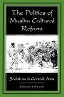 The Politics of Muslim Cultural Reform