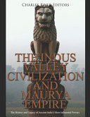The Indus Valley Civilization And Maurya Empire Book PDF