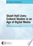 Stuart Hall Lives  Cultural Studies in an Age of Digital Media