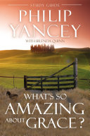 What s So Amazing About Grace  Study Guide