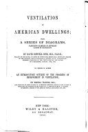 Ventilation  A reply to misstatements made by the Times and the Athen  um  in reference to ships and buildings ventilated by the author  with a few remarks on the opposing demands  in respect to ventilation  of different constitutions