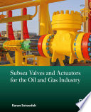 Subsea Valves and Actuators for the Oil and Gas Industry Book
