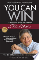 """You Can Win: A Step-by-Step Tool for Top Achievers"" by Shiv Khera"