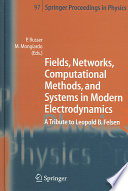 Fields  Networks  Computational Methods  and Systems in Modern Electrodynamics