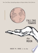 Falling Toward the Moon