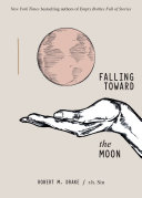 Falling Toward the Moon Book
