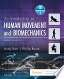 """An Introduction to Human Movement and Biomechanics E-Book"" by Andrew Kerr, Philip Rowe"