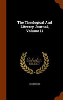 The Theological And Literary Journal Volume 11