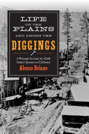 Life On The Plains And Among The Diggings
