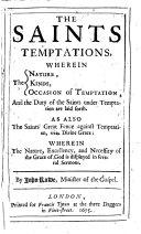 The Saints Temptations     as Also the Saints great Fence Against Temptation  Viz  Divine Grace  Etc