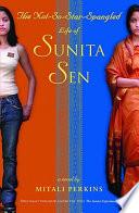 The Not-So-Star-Spangled Life of Sunita Sen
