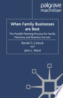When Family Businesses are Best  : The Parallel Planning Process for Family Harmony and Business Success