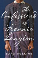 link to The confessions of Frannie Langton : a novel in the TCC library catalog