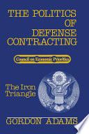 The Politics of Defense Contracting Book