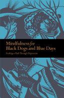 Mindfulness for Black Dogs & Blue Days Pdf/ePub eBook