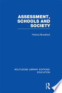 Assessment, Schools and Society