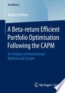 A Beta return Efficient Portfolio Optimisation Following the CAPM Book