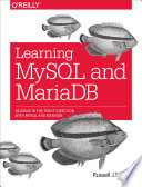 Learning MySQL and MariaDB  : Heading in the Right Direction with MySQL and MariaDB