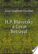 H P Blavatsky A Great Betrayal