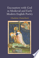 Encounters with God in Medieval and Early Modern English Poetry