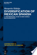 Diversification of Mexican Spanish : a tridimensional study in new world sociolinguistics