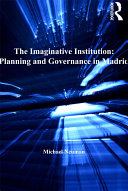 The Imaginative Institution: Planning and Governance in Madrid Pdf/ePub eBook