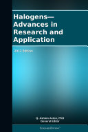 Halogens—Advances in Research and Application: 2012 Edition Pdf/ePub eBook