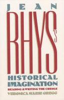 Jean Rhys s Historical Imagination