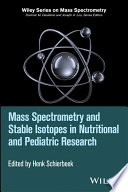 Mass Spectrometry and Stable Isotopes in Nutritional and Pediatric Research