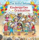 The Night Before Kindergarten Graduation Book