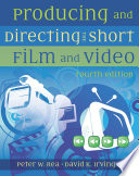 """Producing and Directing the Short Film and Video"" by David K. Irving, Peter W. Rea"